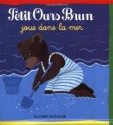 """Afficher """"Petit Ours Brun<br /> Petit Ours Brun joue dans la mer"""""""