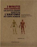 """Afficher """"3 minutes pour comprendre les 50 plus grands aspects de l'anatomie du corps humain"""""""