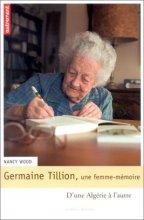 """Afficher """"Germaine Tillion, une femme-mémoire"""""""
