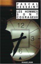 vignette de 'Les hommes sont courageux (Pascal Dessaint)'