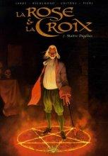 """Afficher """"Rose et la Croix (La) n° 02 Maître Dagélius"""""""