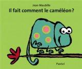 vignette de 'Il fait comment le caméléon ? (Jean Maubille)'