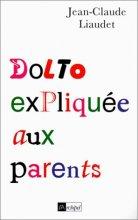 """Afficher """"Dolto expliquée aux parents"""""""