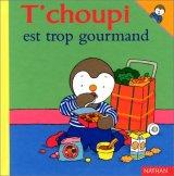 "Afficher ""T'choupi l'ami des petits n° Tome 06<br /> T'choupi est trop gourmand"""