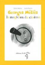 Georges Méliès, le magicien du cinéma