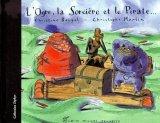 """Afficher """"ogre, la sorcière et le pirate (L')"""""""