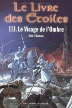"""Afficher """"Le Livre des Etoiles n° 3<br /> Le Visage de l'Ombre"""""""