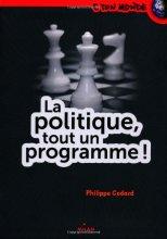 """Afficher """"La politique, tout un programme !"""""""