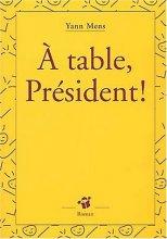 """Afficher """"A table Président !"""""""
