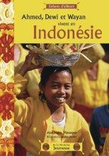 "Afficher ""Ahmed, Dewi et Wayan vivent en Indonésie"""