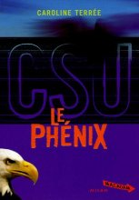 vignette de 'CSU Crime Support Unit n° 2<br /> Le Phénix (Caroline Terrée)'