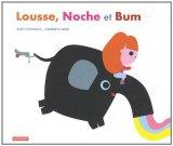 """Afficher """"Lousse, Noche et Bum"""""""
