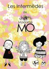 """Afficher """"Les Intermèdes de Madame Mo"""""""