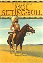 """Afficher """"Moi, Sitting Bull"""""""