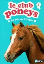 """Afficher """"Le Club des poneys n° 1 amie pour Princesse (Une)"""""""