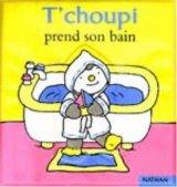 "Afficher ""T'choupi l'ami des petits<br /> T'choupi prend son bain"""