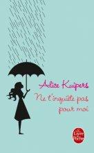 vignette de 'Ne t'inquiète pas pour moi (Alice Kuipers)'