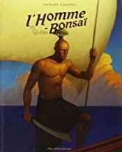 """Afficher """"L'homme-bonsaï"""""""