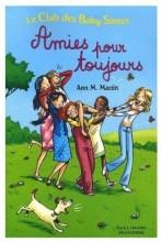 vignette de 'Le club des baby-sitters<br /> Amies pour toujours (Ann M. Martin)'