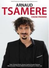 vignette de 'Arnaud Tsamere : Chose promise (Loïc Pourageaux)'
