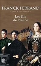 """Afficher """"La Cour des Dames n° 2 Les Fils de France"""""""