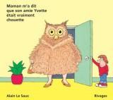 vignette de 'Maman m'a dit que son amie Yvette était vraiment chouette (Alain Le Saux)'