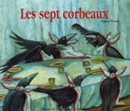 """Afficher """"Les sept corbeaux"""""""