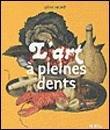 """Afficher """"L'Art à pleines dents"""""""