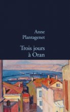 vignette de 'Trois jours à Oran (Anne Plantagenet)'