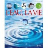 """Afficher """"L'Eau, la vie"""""""