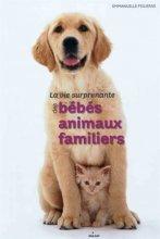 """Afficher """"La vie surprenante des bébés animaux familiers"""""""