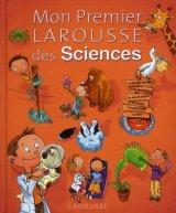 """Afficher """"Mon premier Larousse des sciences"""""""