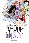 vignette de 'L'amour au subjonctif (Pascal Ruter)'