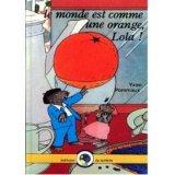 """Afficher """"Le Monde est comme une orange, Lola !"""""""