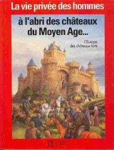 """Afficher """"La Vie privée des hommes n° 14 À l'abri des châteaux du Moyen âge"""""""