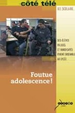 """Afficher """"Foutue adolescence !"""""""