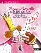 """Afficher """"Princesse Mortadelle et la fête des bisous"""""""