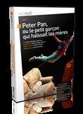 """Afficher """"Peter Pan ou le petit garçon qui haïssait les mères"""""""