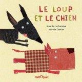 """Afficher """"Le Loup et le chien"""""""