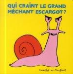 vignette de 'Qui craint le grand méchant escargot ? (Monfreid, Dorothée de)'