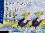 """Afficher """"Les Soeurs Taupe et la pluie"""""""