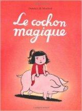 """Afficher """"Le cochon magique"""""""