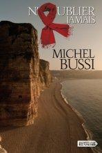 vignette de 'N'oublier jamais (Michel Bussi)'