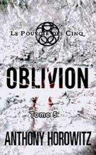 """Afficher """"Le Pouvoir des Cinq - série complète n° 5<br /> Oblivion"""""""