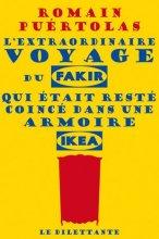 vignette de 'L'extraordinaire voyage du fakir qui était resté coincé dans une armoire Ikea (Romain Puértolas)'