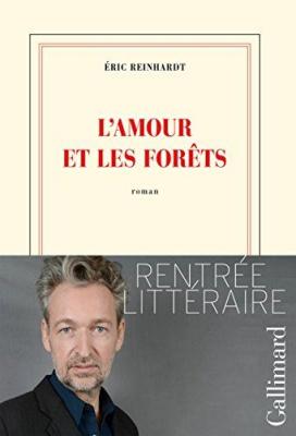 vignette de 'L'amour et les forêts (Eric Reinhardt)'