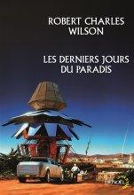 vignette de 'Les derniers jours du paradis (Robert Charles Wilson)'