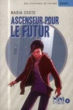 vignette de 'Ascenseur pour le futur (Nadia Coste)'