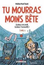 vignette de 'Tu mourras moins bête tome 3 (Marion MONTAIGNE)'