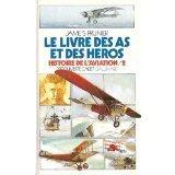 """Afficher """"Livre des as et des heros histoire de l'aviation (Le)"""""""